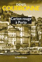 Carton rouge à Porto - Denis Coubronne