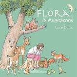 Flora, la magicienne - Luce Dulac
