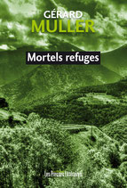 Mortels refuges - Gérard Muller