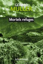 Mortels refuges - Gérard Muller