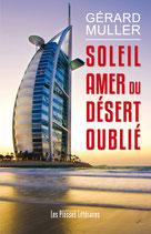 Soleil amer du désert oublié - Gérard Muller