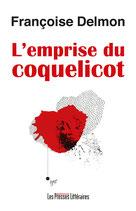 L'emprise du coquelicot - Françoise Delmon