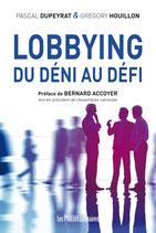 Lobbying du déni au défi - Pascal Dupeyrat / Grégory Houillon
