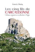 Les cinq fils de Carcassonne - Francis Marty