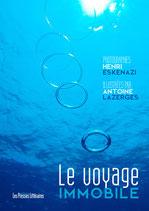 Le voyage immobile - Henri Eskenazi / Antoine Lazerges