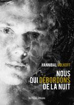 Nous qui débordons de la nuit - Hannibal Volkoff
