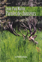 Paroles de chasseurs - Jean-Paul Martin