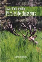 Paroles de chasseurs - Jean-Paul Martin