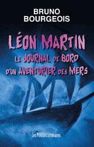 Léon Martin le journal de bord d'un aventurier des mers - Bruno Bourgeois