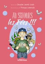 Au secours les fées !!! - Christine Lorente Lhoste / François Lamuraille