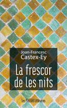La frescor de les nits - Joan-Francesc Castex-Ey