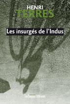 Les insurgés de l'Indus - Henri Terrès
