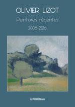 Peintures récentes 2008-2016 - Olivier Lizot