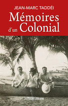 Mémoires d'un Colonial - Jean-Marc Taddéi