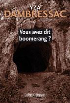 Vous avez dit boomerang ? - Yza Dambressac