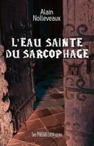 L'eau sainte du sarcophage - Alain Nolleveaux