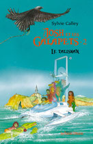 Josh et les Galapets - 2 le talisman - Sylvie Calley