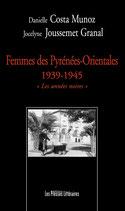 Femmes des Pyrénées-Orientales 1939-1945 - Danielle Costa Munoz / Jocelyne Joussemet Granal
