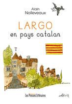 Largo en pays catalan - Alain Nolleveaux