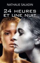 24 heures et une nuit - Nathalie Saladin