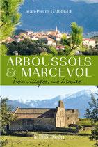Arboussols et Marcevol deux villages, une histoire… - Jean-Pierre Garrigue