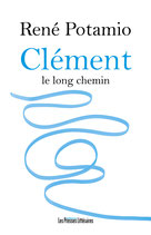 Clément le long chemin - René Potamio
