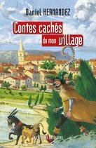 Contes cachés de mon village - Daniel Hernandez