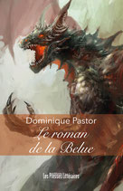 Le roman de la Belue - Dominique Pastor