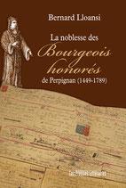 La noblesse des Bourgeois honorés de Perpignan (1449-1789) - Bernard Lloansi