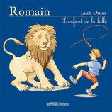 Romain, l'enfant de la balle - Luce Dulac