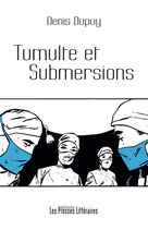 Tumulte et submersions - Denis Dupuy