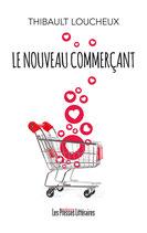 Le nouveau commerçant - Thibault Loucheux