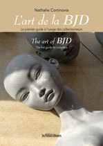 L'art de la BJD le premier guide à l'usage des collectionneurs - The art of BJD The first guide for collectors - Nathalie Cortinovis