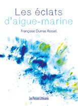 Les éclats d'aigue-marine - Françoise Dumas Rossel