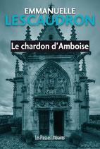 Le chardon d'Amboise - Emmanuelle Lescaudron