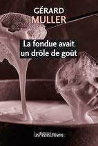 La fondue avait un drôle de goût - Gérard Muller