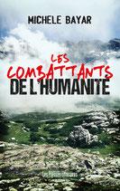 Les combattants de l'humanité - Michèle Bayar