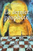 Le dernier prophète - Léon A. Nicols