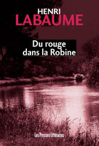 Du rouge dans la Robine - Henri Labaume