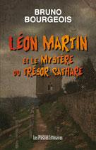 Léon Martin et le mystère du trésor Cathare - Bruno Bourgeois