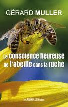 La conscience heureuse de l'abeille dans la ruche - Gérard Muller