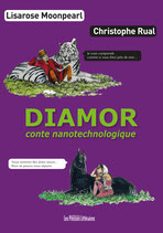 Diamor conte nanotechnologique - Lisarose Moonpearl / Christophe Rual