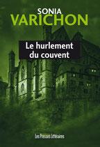 Le hurlement du couvent - Sonia Varichon