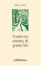 Prendre les chemins de grands fûts - Gisèle Sans