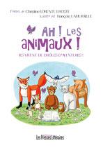 Ah ! Les animaux ! Ils vivent de drôles d'aventures ! - Christine Lorente Lhoste / François Lamuraille