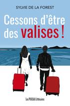 Cessons d'être des valises ! - Sylvie de La Forest