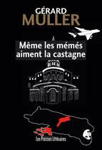 Même les mémés aiment la castagne - Gérard Muller