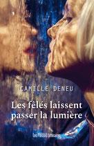 Les fêlés laissent passer la lumière - Camille Deneu