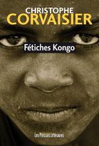 Fétiches Kongo - Christophe Corvaisier