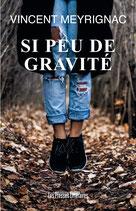 Si peu de gravité - Vincent Meyrignac